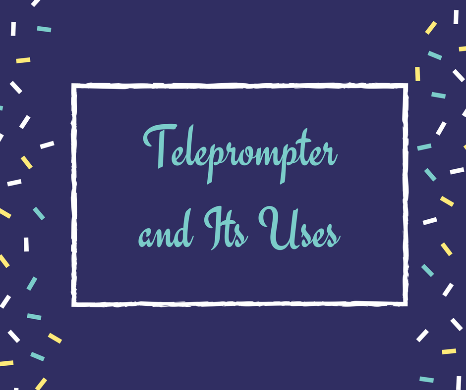 Teleprompter-and-Its-Uses